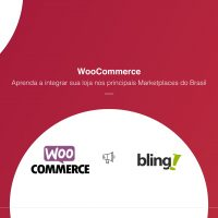 Como integrar o Bling ao WooCommerce e Marketplaces